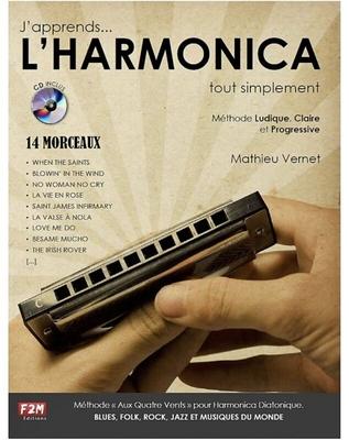 J'apprends… L'Harmonica… tout simplement14 Morceaux / Mathieu Vernet / Edition F2M