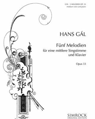 5 Songs op. 33    Medium Voice and Piano Buch  EE 1671 / Hans Gal / Simrock