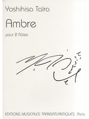 Ambre  Yoshihisa Tara Pierre-Yves Artaud Flute (Duet) Ensemble Partitur + Stimmen  ETR001983 / Yoshihisa Tara / Transatlantiques