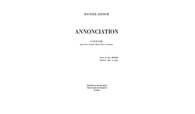 Annonciation (Vocal Score)  Jean-Yves Daniel-Lesur J Masson Vocal and Piano Klavierauszug  ETR0357/1 / Jean-Yves Daniel-Lesur / Transatlantiques