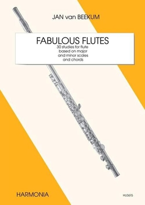 Fabulous Flutes  Jan van Beekum  Flute Buch Lehrhilfsmittel HU 3615 / Jan van Beekum / Harmonia