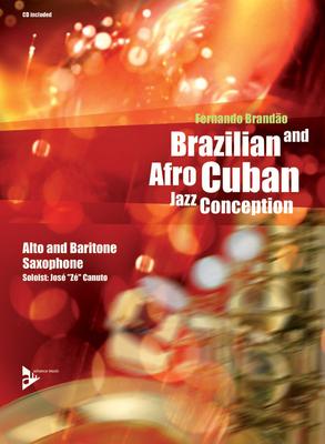 Brazilian & Afro Cuban Jazz Conception  F. Brandao  Advance Music Alto- / Baritone Saxophone Recueil + CD  Jazz / F. Brandao / Advance Music