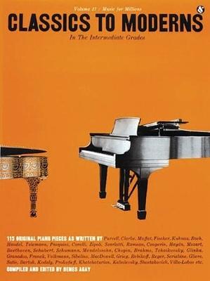 Music Sales America / Intermediate Grades Classics to Moderns Music for Millions Series / Denes Agay / Music Sales