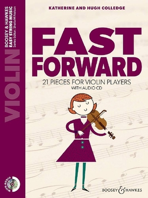 Fast Forward 21 pieces for violin players Hugh Colledge_Katherine Colledge  Boosey and Hawkes Violin Recueil + CD  Pédagogie / Hugh Colledge / Boosey and Hawkes