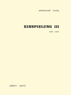 Einspielung III / Emmanuel Nunes / Jobert