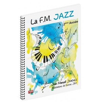 La F.M. Jazz 2eme Annee  Jean Manuel Jiménez_Karine Jim  F2M Classroom Recueil   French / Jean Manuel Jiménez / Edition F2M