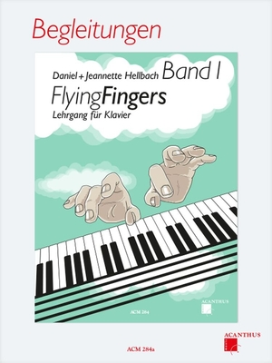 Flying Fingers Band 1 Begleitungen    Acanthus Music Piano Accompaniment Recueil / Daniel Hellbach / Acanthus