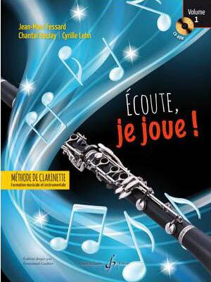 Ecoute, je joue  Volume 1 – Clarinette  Jean-Marc Fessard  Gérard Billaudot / Jean-Marc Fessard / Billaudot
