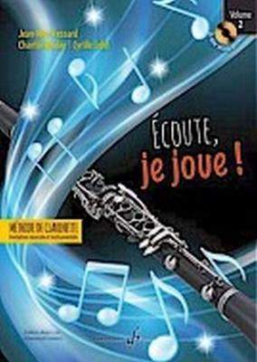 Ecoute, je joue  Volume 2 – Clarinette  Jean-Marc Fessard  Gérard Billaudot / Jean-Marc Fessard / Billaudot