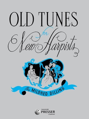 Old Tunes For New Harpist    Harp Recueil /  / Theodore Press.