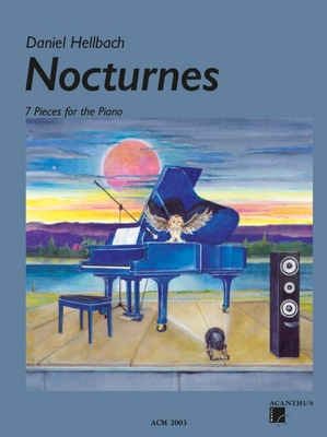 Nocturnes 7 Pieces For The Piano / Daniel Hellbach / Acanthus