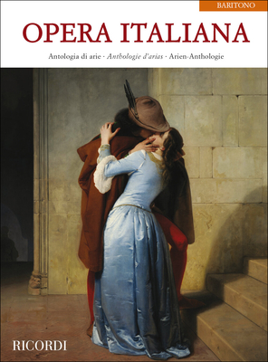 Opera Italiana (Baritone) Antologia di arie – Antologie d'arias – Arien-Anthology    Baritone Voice and Piano Recueil  Opéra-opérette /  / Ricordi