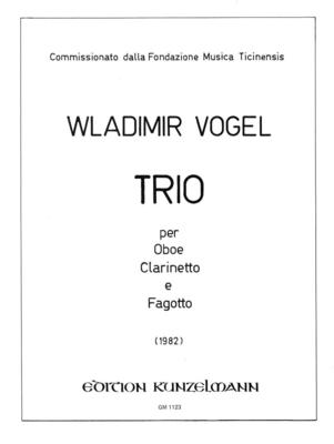 Trio Für Oboe, Klarinette und Fagott  Wladimir Vogel  Edition Kunzelmann Oboe, Clarinet and Bassoon Score + Parties / Wladimir Vogel / Kunzelmann