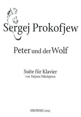 Peter Und Der Wolf Op. 67  Sergei Prokofiev  Piano Recueil transcription de Tatjana Nikolajewa / Sergei Prokofiev / Sikorski Edition