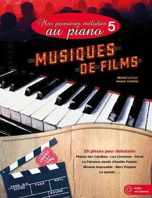 Mes Premières Melodies Au Piano Vol. 5 Musiques De Films Michel le Coz_Jorane Cambler  Hit Diffusion Piano Recueil + CD  Musique contemporaine / Michel le Coz / Jorane Cambler / Hit Diffusion