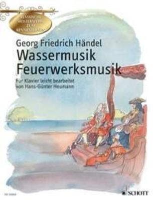 Wassermusik & Feuerwerksmusik Georg Friedrich Handel Hans-Günter Heumann  Piano Recueil / Georg Friedrich Handel / Schott
