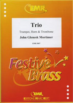 Trio  John Glenesk Mortimer  Editions Marc Reift Trumpet, Horn and Trombone Score + Parties    5 / John Glenesk Mortimer / Editions Marc Reift