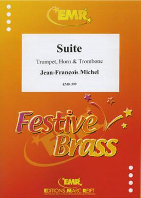 Suite  Jean-François Michel  Editions Marc Reift Trumpet, Horn and Trombone Score + Parties    4 / Jean-François Michel / Editions Marc Reift
