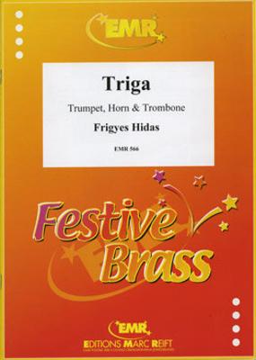 Triga  Frigyes Hidas  Editions Marc Reift Trumpet, Horn and Trombone Score + Parties    4 / Frigyes Hidas / Editions Marc Reift
