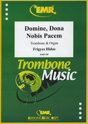 Domine, Dona Nobis Pacem  Frigyes Hidas  Editions Marc Reift Trombone and Organ Recueil    4 / Frigyes Hidas / Editions Marc Reift