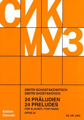 24 Preludes 24 Op.34  Dimitri Shostakovich  Piano Recueil / Dimitri Shostakovich / Sikorski Edition