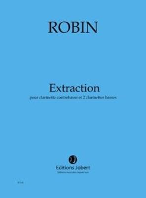 Extraction / ROBIN Yann / Jobert