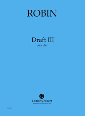 Draft III / ROBIN Yann / Jobert