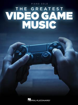 Piano Solo Songbook / The Greatest Video Game Music    Hal Leonard Piano Recueil Piano Solo /  / Hal Leonard