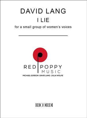 I Lie from an old Yiddish song by Joseph Rolnick (2001) David Lang / David Lang / Red Poppy Music