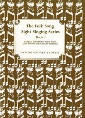 Folk Song Sight Singing / Folk Song Sight Singing Book 1   Edgar Crowe Annie Lawton W. Gillies Whittaker  Vocal Recueil Folk Song Sight Singing / Edgar Crowe / Annie Lawton / W. Gillies Whittaker / Oxford University