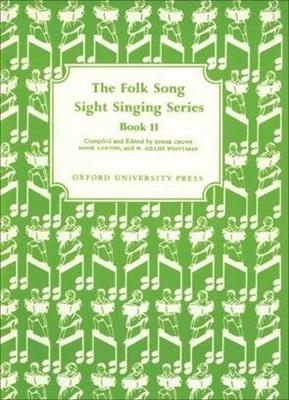 Folk Song Sight Singing / Folk Song Sight Singing Book 2 Folk Song Sight Singing Edgar Crowe_Annie Lawton  Vocal Recueil Folk Song Sight Singing / Edgar Crowe / Annie Lawton / W. Gillies Whittaker / Oxford University