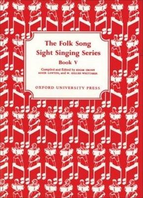 Folk Song Sight Singing / Folk Song Sight Singing Book 5 Folk Song Sight Singing Edgar Crowe_Annie Lawton  Vocal Recueil Folk Song Sight Singing / Edgar Crowe / Annie Lawton / W. Gillies Whittaker / Oxford University