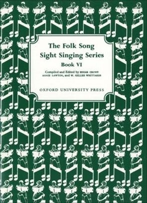 Folk Song Sight Singing / Folk Song Sight Singing Book 6 Folk Song Sight Singing Edgar Crowe_Annie Lawton  Vocal Recueil Folk Song Sight Singing / Edgar Crowe / Annie Lawton / W. Gillies Whittaker / Oxford University