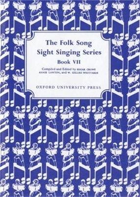 Folk Song Sight Singing / Folk Song Sight Singing Book 7 Folk Song Sight Singing Edgar Crowe_Annie Lawton  Vocal Recueil Folk Song Sight Singing / Edgar Crowe / Annie Lawton / W. Gillies Whittaker / Oxford University