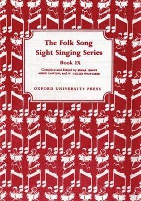 Folk Song Sight Singing / Folk Song Sight Singing Book 9 Folk Song Sight Singing Edgar Crowe_Annie Lawton  Vocal Recueil Folk Song Sight Singing / Edgar Crowe / Annie Lawton / W. Gillies Whittaker / Oxford University