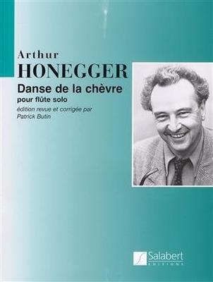 Danse de La Chèvre pour flûte seule, ed. revue et corrigée par P. Butin G. Honegger  Flute Recueil / Arthur Honegger / Salabert
