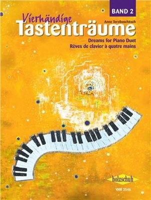 Vierhändige Tastenträume, Band 2 24 Stücke zu vier Händen Anne Terzibaschitsch  Piano 4 Hands Recueil  tudes et exercices  EASY-INTERMEDIATE / Anne Terzibaschitsch / Holzschuh