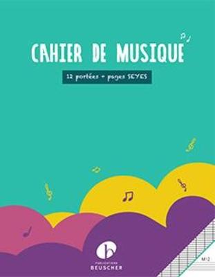 Cahier de musique 12 portées et pages d'écriture Seyes /  / Hexamusic