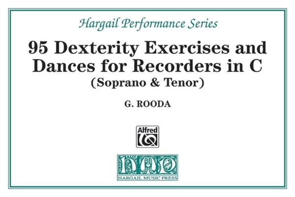 95 Dexterity Exercises & Dances  in C G. Rooda  Hargail Music Press Soprano and Tenor Recorder / G. Rooda / Wagenaar