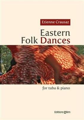Eastern Folk Dances  Etienne Crausaz  Editions BIM Tuba et Piano Recueil / Etienne Crausaz / BIM