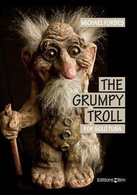 The Grumpy Troll  Michael Forbes  Editions BIM Tuba (Eb or F) Recueil / Michael Forbes / BIM