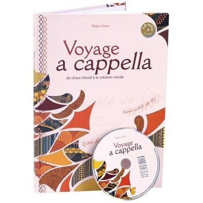 VOYAGE A CAPPELLA Du chant choral à la création vocale Régine Gesta / Régine Gesta / Fuzeau