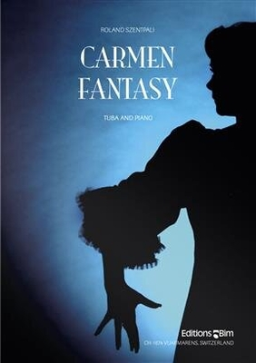 Carmen Fantasy  Roland Szentpali  Editions BIM Tuba et Piano Réduction de piano / Roland Szentpali / BIM