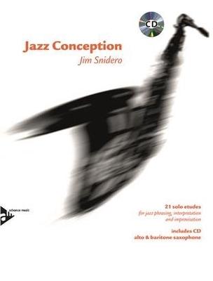 Jazz Conception Jim Snidero 21 solo etudes / Jim Snidero / Advance Music