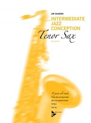 Intermediate Jazz Conception for Tenor Sax 15 great solo etudes for jazz style and improvisation (with a new appendix included) Jim Snidero / Jim Snidero / Advance Music