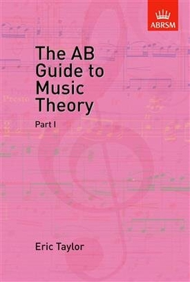 ABRSM Examination Materials / The AB Guide to Music Theory, Part I / Eric Taylor / ABRSM