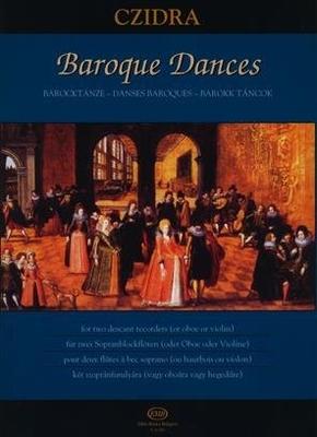 Baroque Dances Barocktänze für zwei Sopranblockflöten (oder Oboe oder Violine) / Laszlo Czidra / EMB Editions Musica Budapest