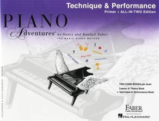 Faber Piano Adventures / Piano Adventures All-In-Two Primer Tech. & Perf. Technique & Performance – Anglicised Edition / Nancy Faber / Randall Faber / Faber Music