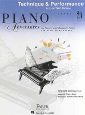 Faber Piano Adventures / Piano Adventures All-In-Two Level 2A Tech. & Perf. Technique & Performance – Anglicised Edition / Nancy Faber / Randall Faber / Faber Music