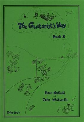 Guitarist's Way / The Guitarist's Way Book 3 Peter Nuttall / Peter Nuttall / Holley Music